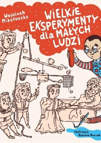 Wojciech Mikołuszko - Wielkie eksperymenty dla małych ludzi