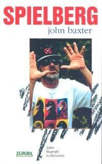 John Baxter - Spielberg. nieautoryzowana biografia