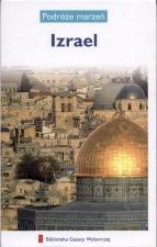 praca zbiorowa - Izrael. Podróże marzeń