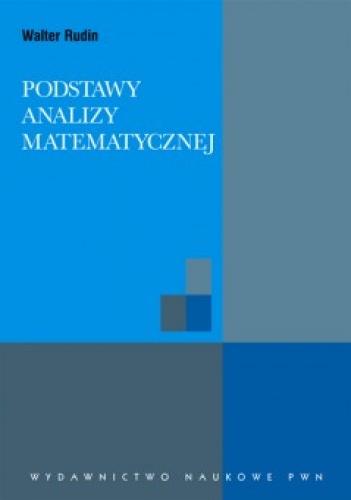 Walter Rudin - Podstawy analizy matematycznej