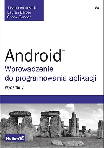 - Android. Wprowadzenie do programowania aplikacji