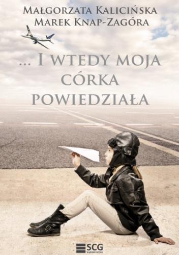 Małgorzata Kalicińska - ... i wtedy moja córka powiedziała