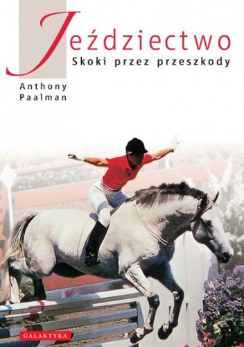 Anthony Paalman - Jeździectwo -skoki przez przeszkody