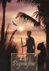 Isabel Allende - Las Pigmejów
