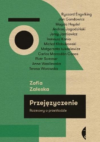 Zofia Zaleska - Przejęzyczenie. Rozmowy o przekładzie