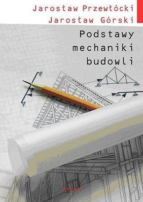 Jarosław Przewłócki - Podstawy mechaniki budowli