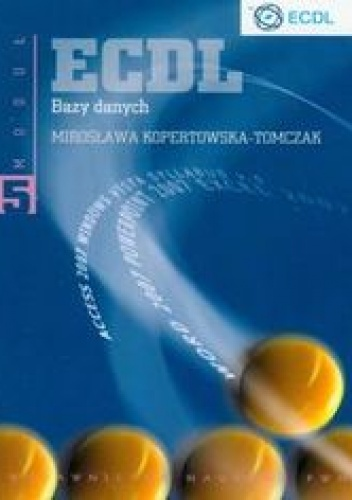 Mirosława Kopertowska-Tomczak - ECDL Moduł 5. Bazy danych