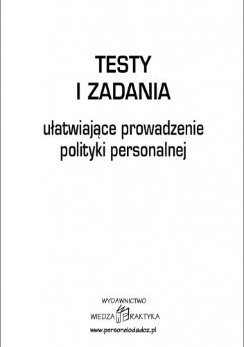 Grażyna Białopiotrowicz - Testy i zadania ułatwiające prowadzenie polityki personalnej