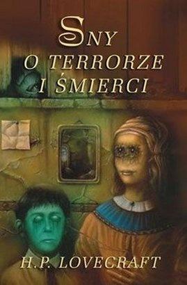 Howard Phillips Lovecraft - Sny o terrorze i śmierci