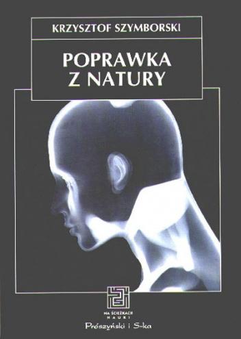 Krzysztof Szymborski - Poprawka z natury. Biologia, kultura, seks