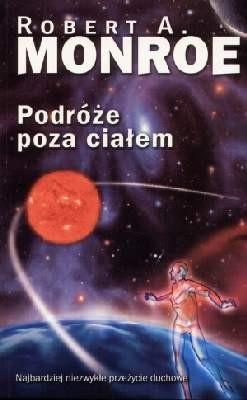 Robert Monroe - Podróże poza ciałem