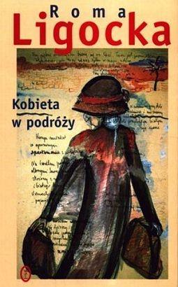 Roma Ligocka - Kobieta w podróży