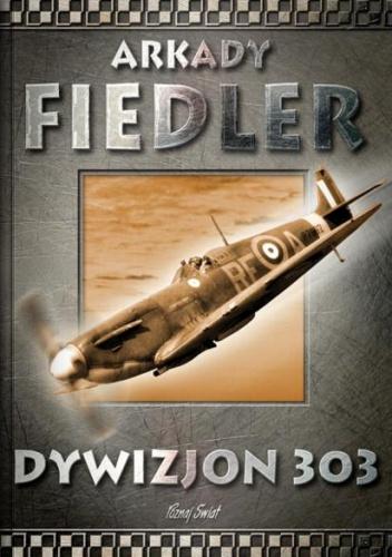 Arkady Fiedler - Dywizjon 303