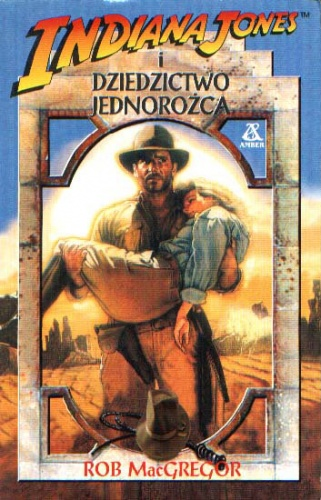 Rob MacGregor - Indiana Jones i Dziedzictwo Jednorożca