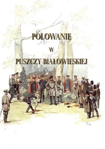 - Polowanie w Puszczy Białowieskiej