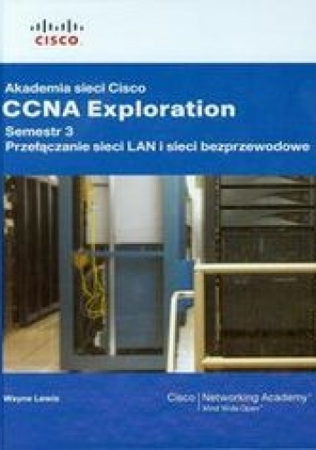 Lewis Wayne - Akademia sieci Cisco CCNA Exploration. Semestr 3 + CD