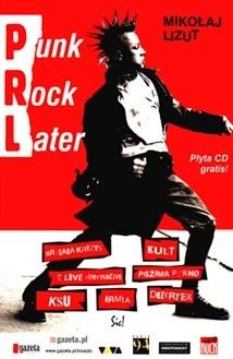 Mikołaj Lizut - PRL – Punk Rock Later