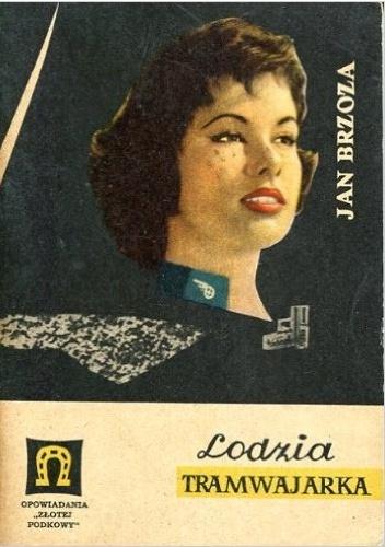 Jan Brzoza - Lodzia tramwajarka