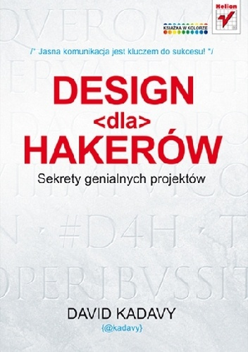 David Kadavy - Design dla hakerów. Sekrety genialnych projektów