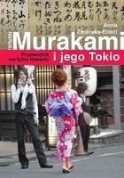 Anna Zielińska-Elliott - Haruki Murakami i jego Tokio. Przewodnik nie tylko literacki