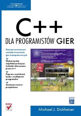 Michael J. Dickheiser - C++ dla programistów gier. Wydanie II