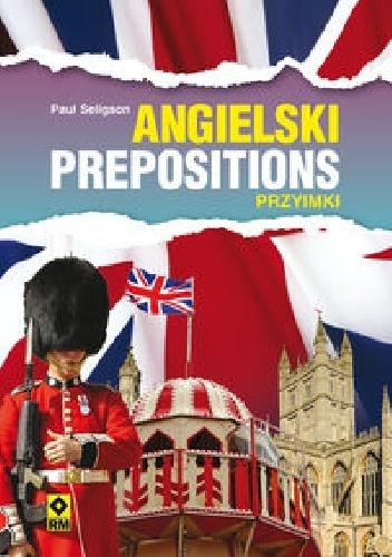 Paul Seligson - Angielski Prepositions Przyimki