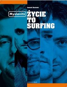 Leszek Gnoiński - Myslovitz. Życie to Surfing