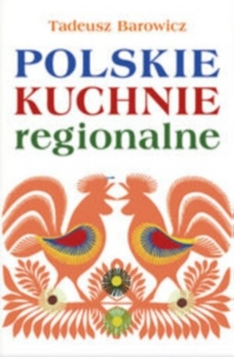 Tadeusz Barowicz - Polskie kuchnie regionalne