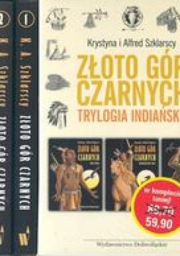 Alfred Szklarski - Złoto Gór Czarnych. Trylogia indiańska