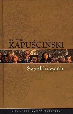 Ryszard Kapuściński - Szachinszach