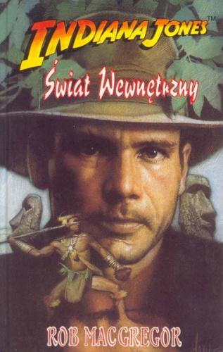 Rob MacGregor - Indiana Jones i Świat Wewnętrzny