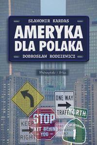 Dobrosław Rodziewicz - Ameryka dla Polaka
