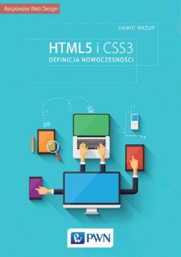 Dawid Mazur - HTML5 i CSS3. Definicja nowoczesności