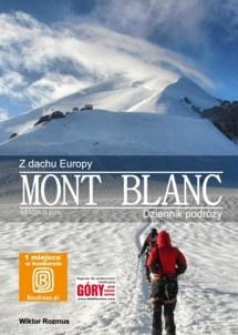 Wiktor Rozmus - Z Dachu Europy - Mont Blanc