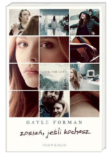 Gayle Forman - Zostań, jeśli kochasz
