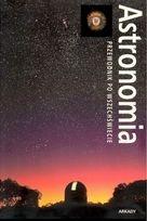 Alan Dyer - Astronomia. Przewodnik po Wszechświecie