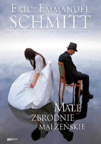 Éric-Emmanuel Schmitt - Małe zbrodnie małżeńskie