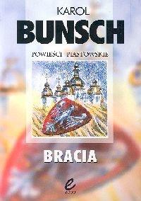 Karol Bunsch - Bracia