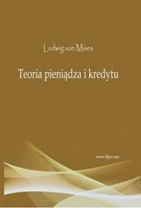 Ludwig von Mises - Teoria pieniądza i kredytu