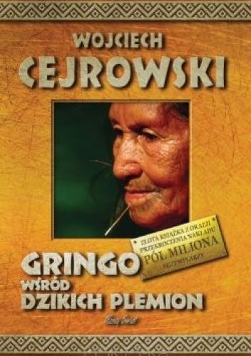 Wojciech Cejrowski - Gringo wśród dzikich plemion
