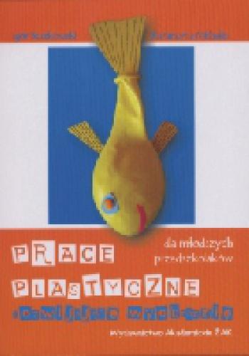 Igor Buszkowski - Prace plastyczne rozwijające wyobraźnię dla młodszych przedszkolaków