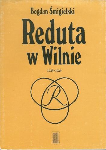 Bogdan Śmigielski - Reduta w Wilnie 1925-1929