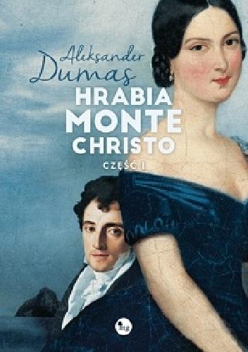 Aleksander Dumas (ojciec) - Hrabia Monte Christo. Część 1