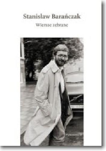 Stanisław Barańczak - Wiersze zebrane