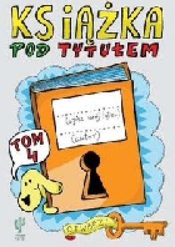 Robert Trojanowski - Książka pod tytułem. Tom 4