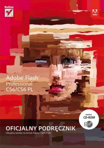 praca zbiorowa - Adobe Flash Professional CS6/CS6 PL. Oficjalny podręcznik + CD