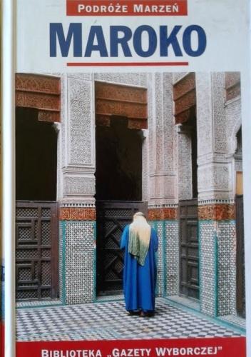 praca zbiorowa - Maroko. Podróże marzeń