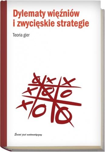 Jordi Deulofeu - Dylematy więźniów i zwycięskie strategie. Teoria gier