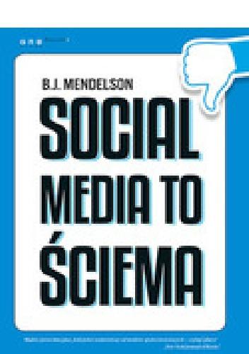 B.J. Mendelson - Social media to ściema