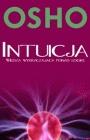 Osho - Intuicja. Wiedza wykraczająca ponad logikę